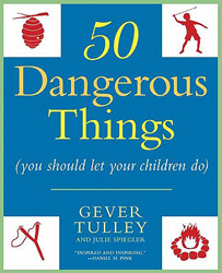 Fifty Dangerous Things